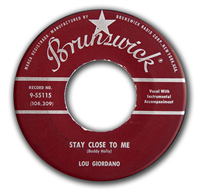 LOU GIORDANO    Stay Close To Me    45 RPM Record  (Brunswick 55115, 1959)