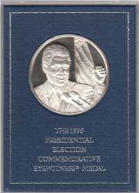 The 1996 Bill Clinton Presidential Election Commemorative Eyewitness Medal    (Franklin Mint, 1996)